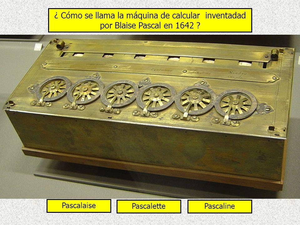 ¿ Cómo se llama la máquina de calcular inventadad por Blaise Pascal en 1642