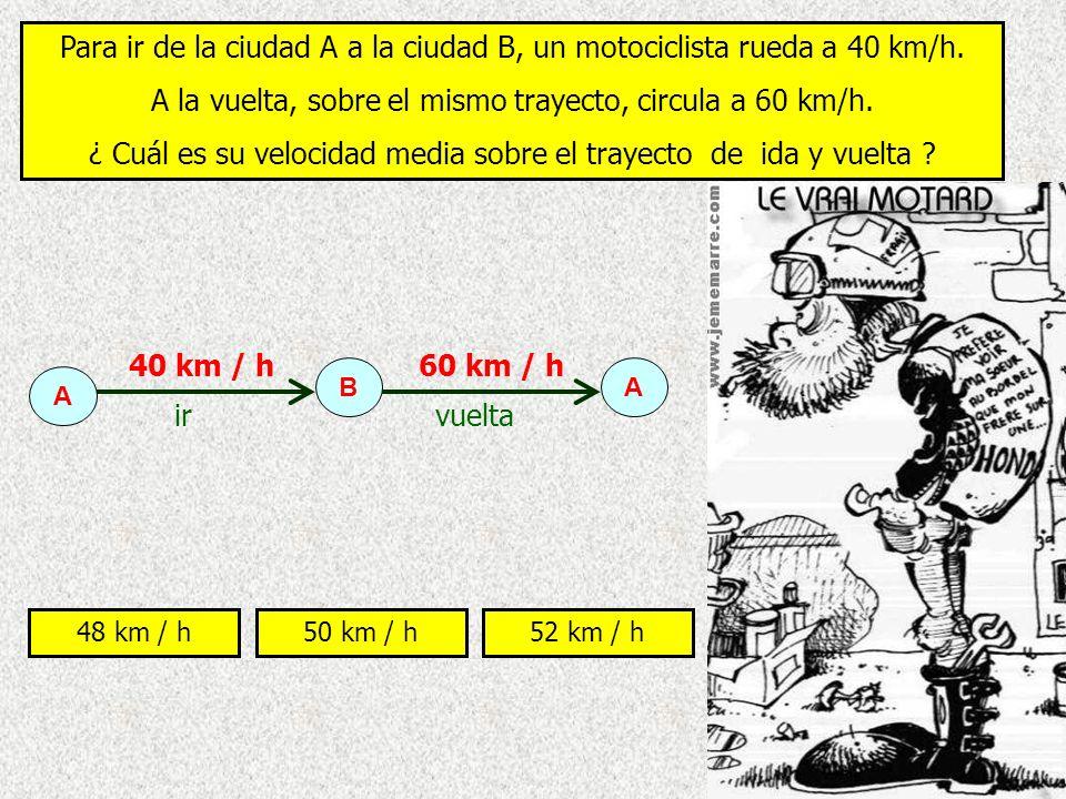 Para ir de la ciudad A a la ciudad B, un motociclista rueda a 40 km/h.