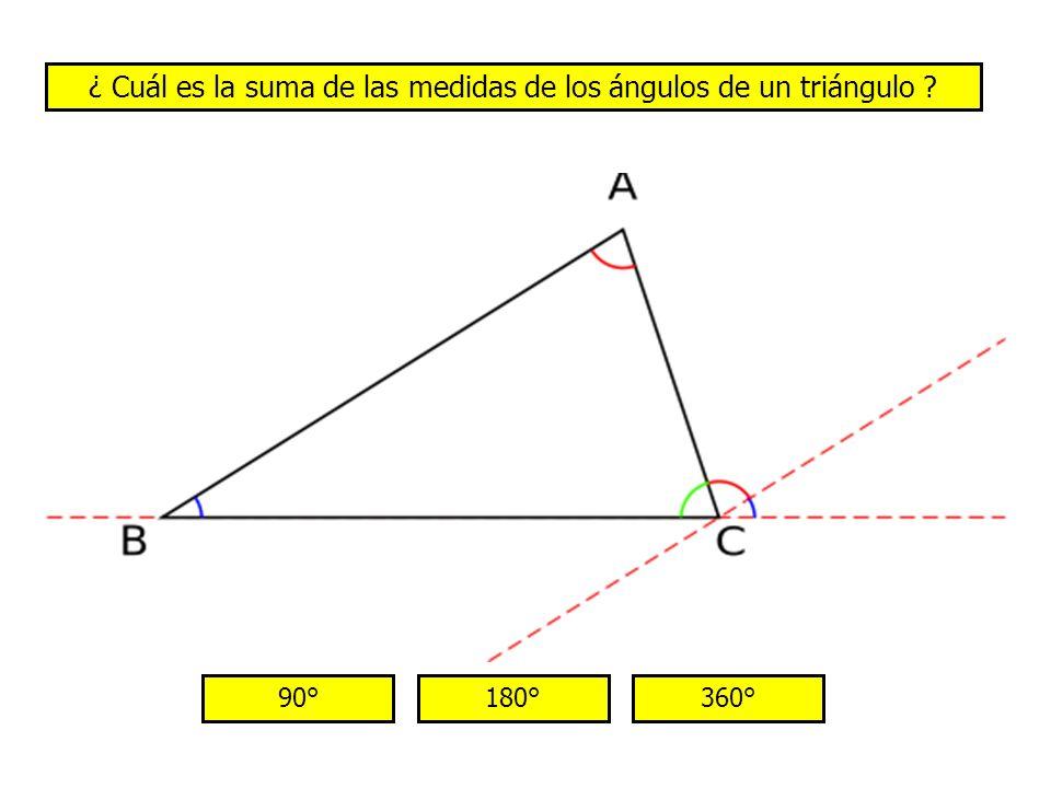 ¿ Cuál es la suma de las medidas de los ángulos de un triángulo