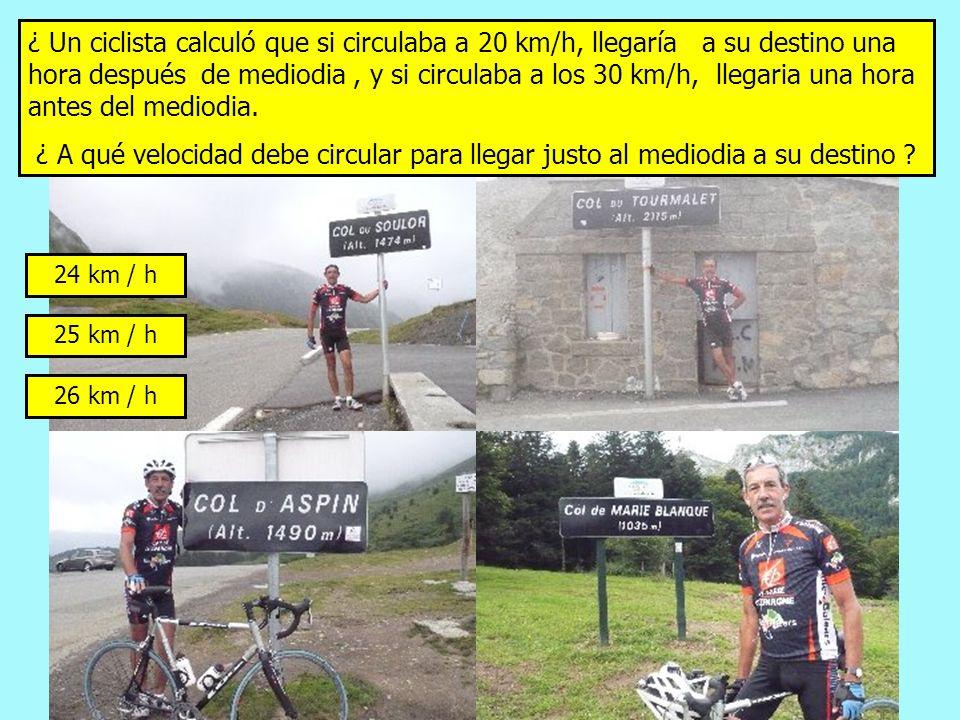 ¿ Un ciclista calculó que si circulaba a 20 km/h, llegaría a su destino una hora después de mediodia , y si circulaba a los 30 km/h, llegaria una hora antes del mediodia.