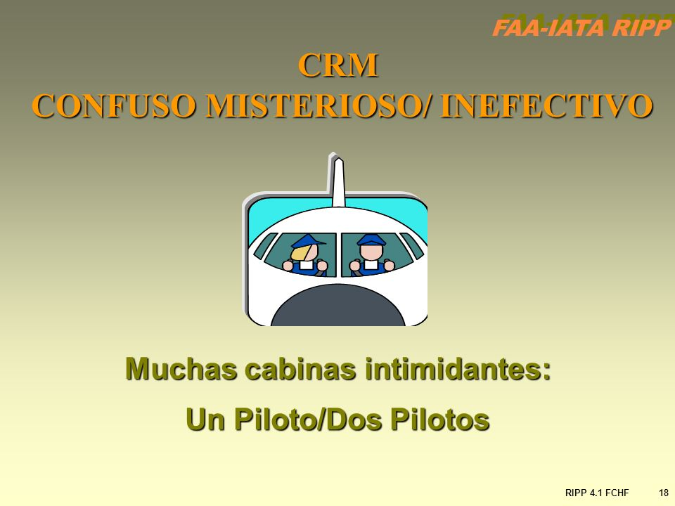 CRM CONFUSO MISTERIOSO/ INEFECTIVO Muchas cabinas intimidantes: