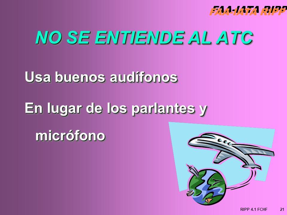 NO SE ENTIENDE AL ATC Usa buenos audífonos