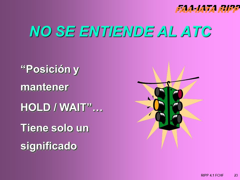 NO SE ENTIENDE AL ATC Posición y mantener HOLD / WAIT …