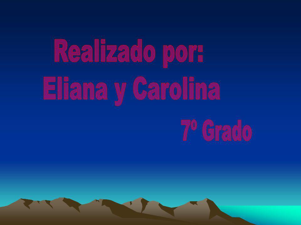 Realizado por: Eliana y Carolina 7º Grado