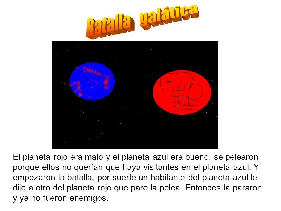 Batalla galáticaEl planeta rojo era malo y el planeta azul era bueno, se pelearon.