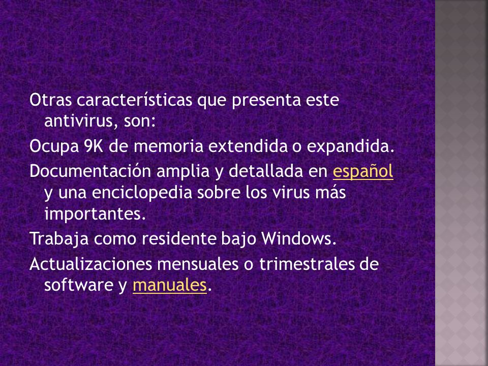 Otras características que presenta este antivirus, son: