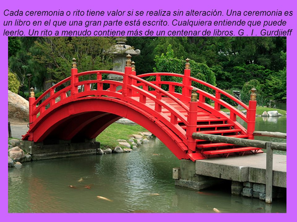 Cada ceremonia o rito tiene valor si se realiza sin alteración