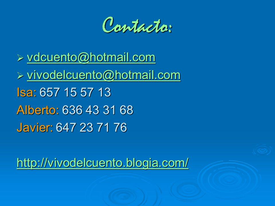 Contacto: vdcuento@hotmail.com vivodelcuento@hotmail.com