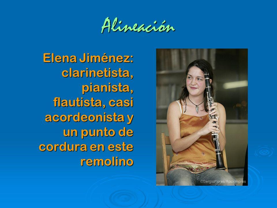 Alineación Elena Jiménez: clarinetista, pianista, flautista, casi acordeonista y un punto de cordura en este remolino.