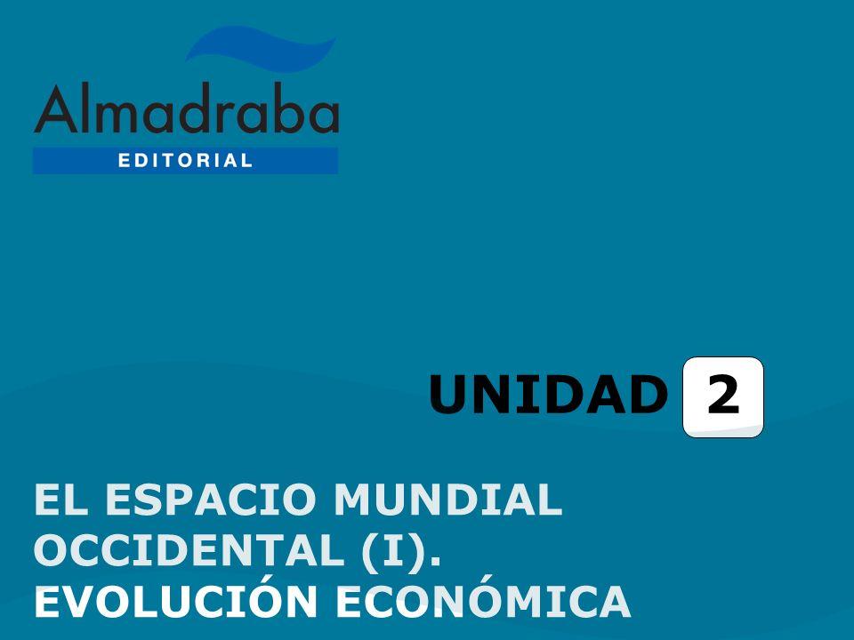 UNIDAD 2 EL ESPACIO MUNDIAL OCCIDENTAL (I). EVOLUCIÓN ECONÓMICA