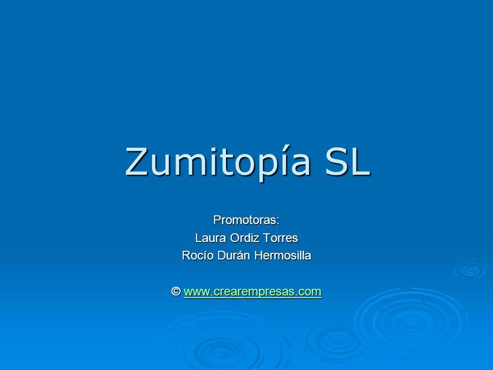 Zumitopía SL Promotoras: Laura Ordiz Torres Rocío Durán Hermosilla