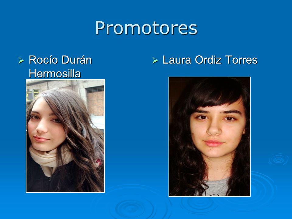 Promotores Rocío Durán Hermosilla Laura Ordiz Torres