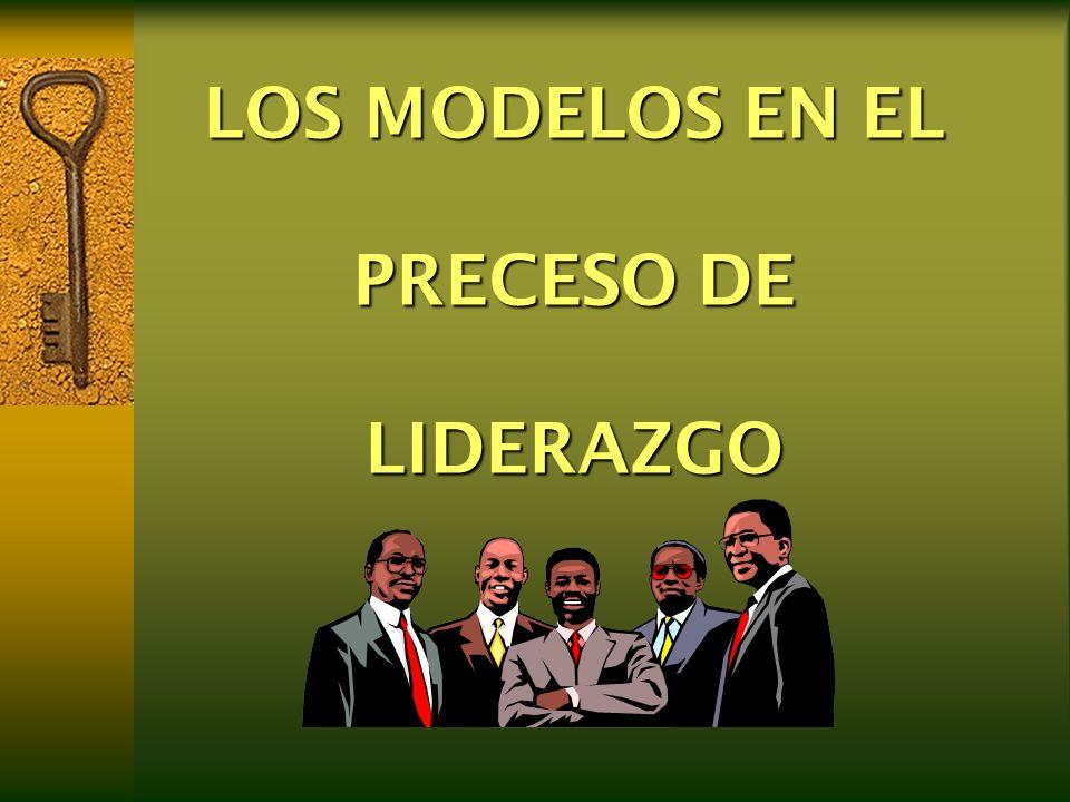 LOS MODELOS EN EL PRECESO DE LIDERAZGO