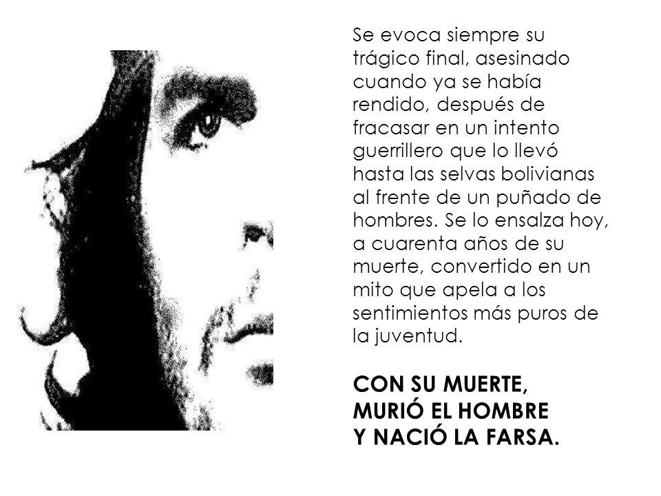CON SU MUERTE, MURIÓ EL HOMBRE Y NACIÓ LA FARSA.