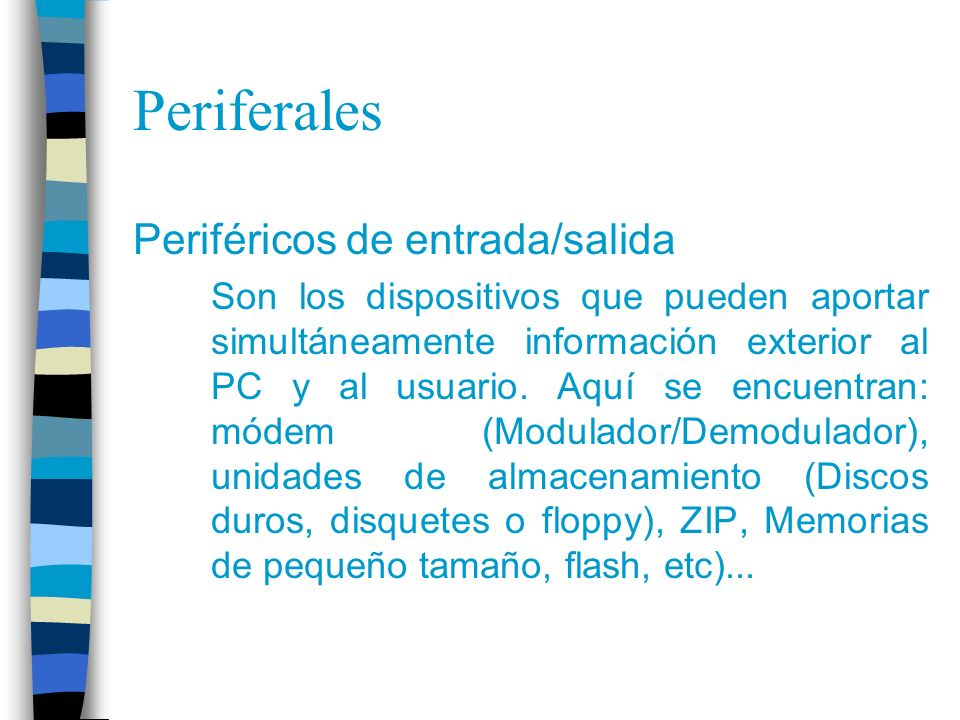 Periferales Periféricos de entrada/salida