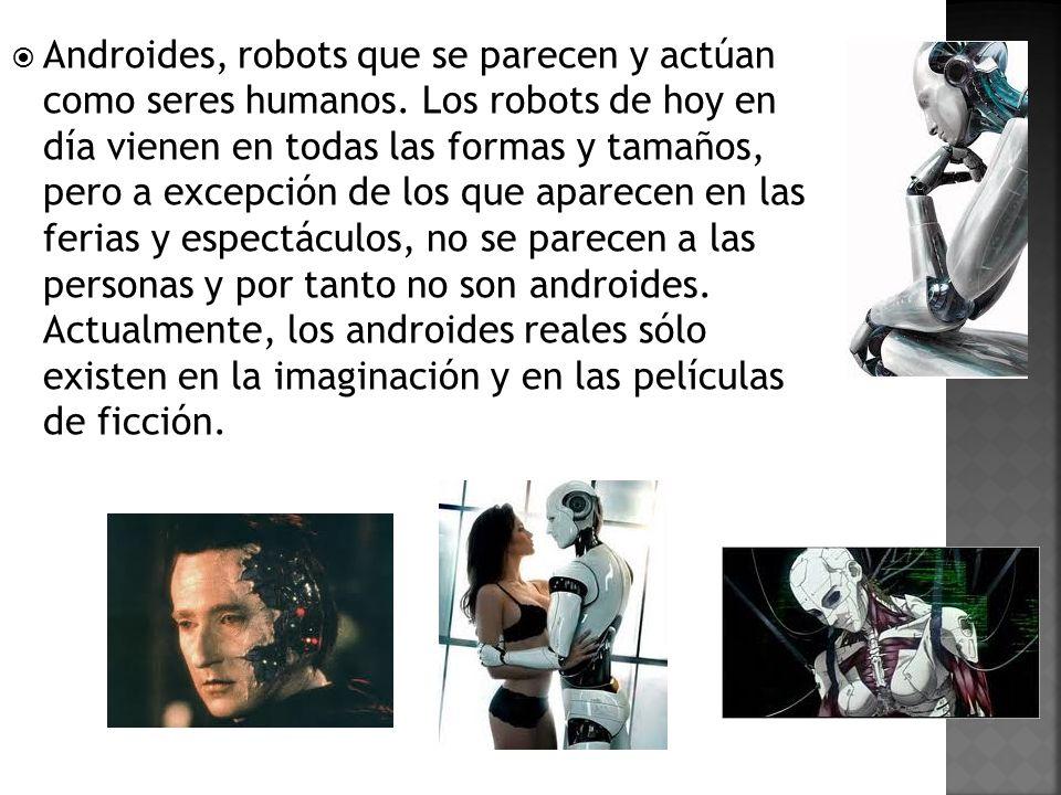 Androides, robots que se parecen y actúan como seres humanos