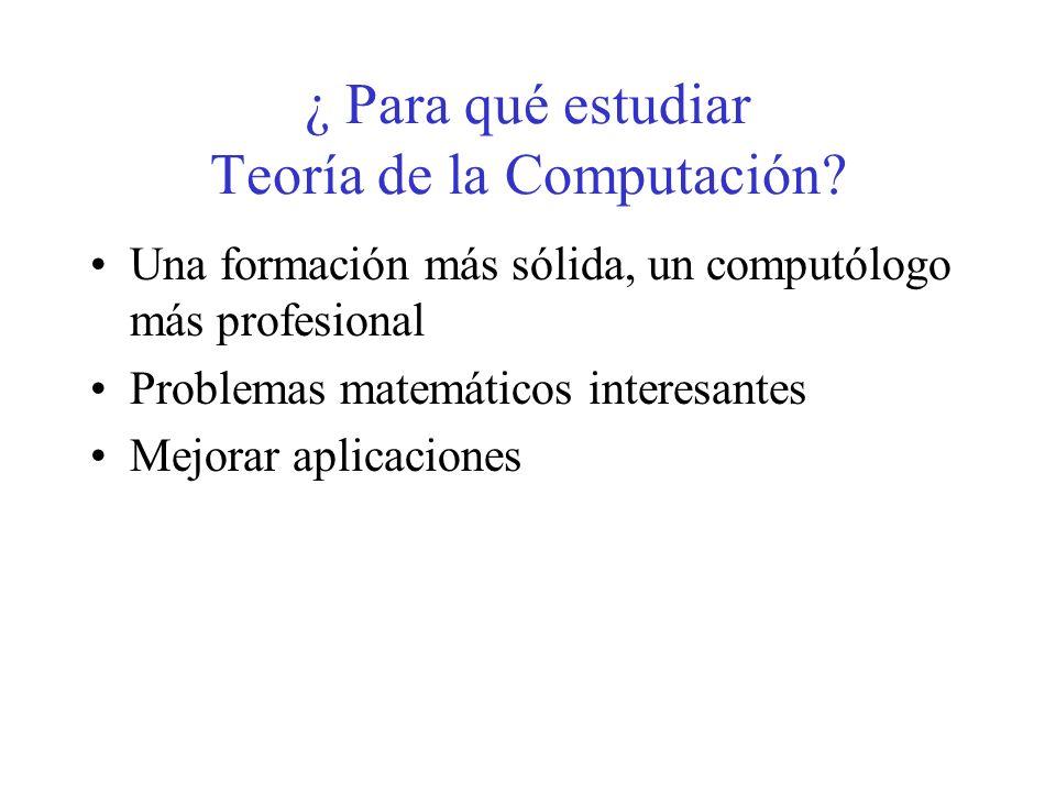 ¿ Para qué estudiar Teoría de la Computación