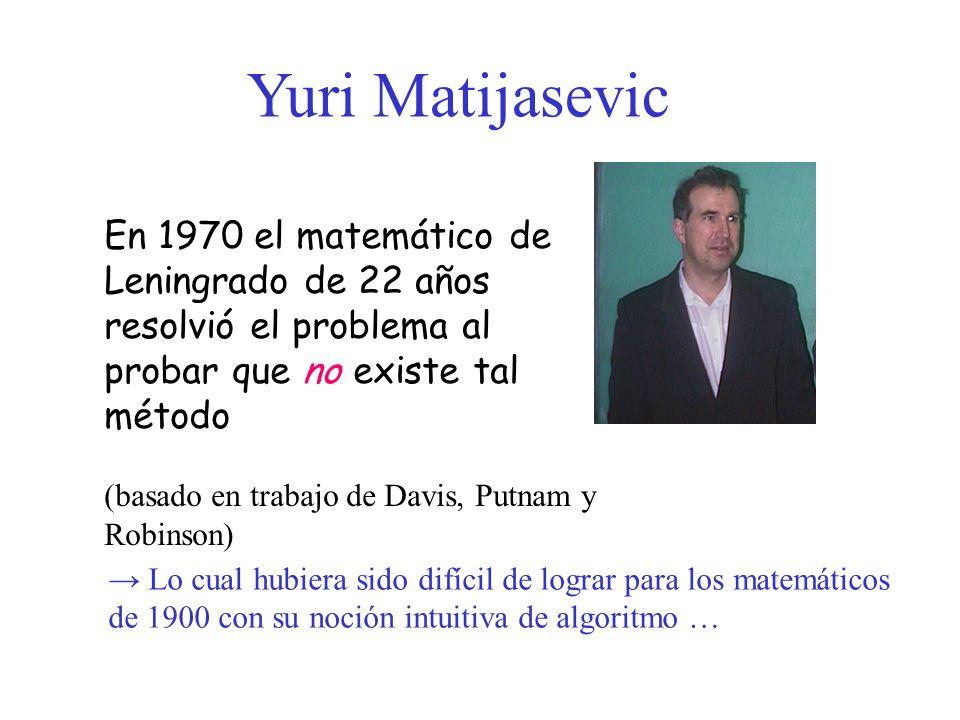 Yuri Matijasevic En 1970 el matemático de Leningrado de 22 años