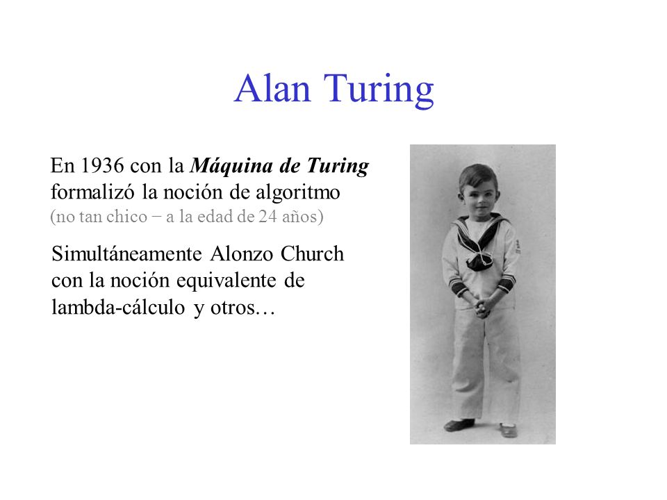 Alan Turing En 1936 con la Máquina de Turing