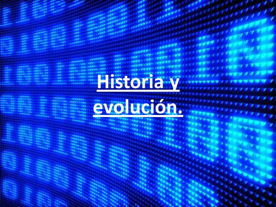 Historia y evolución.