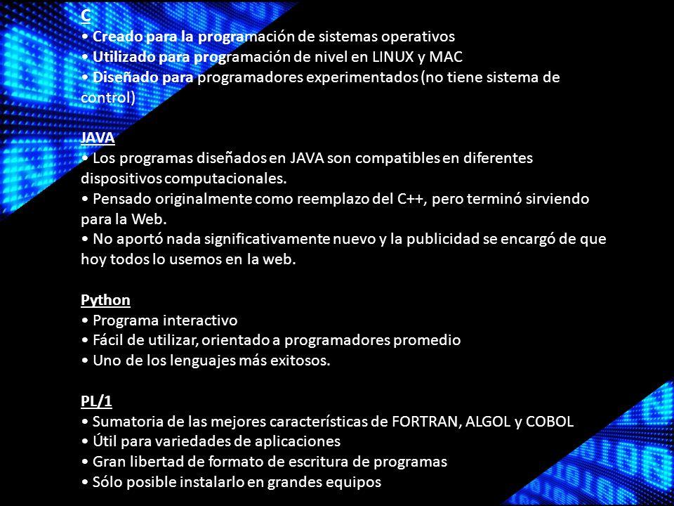 C • Creado para la programación de sistemas operativos