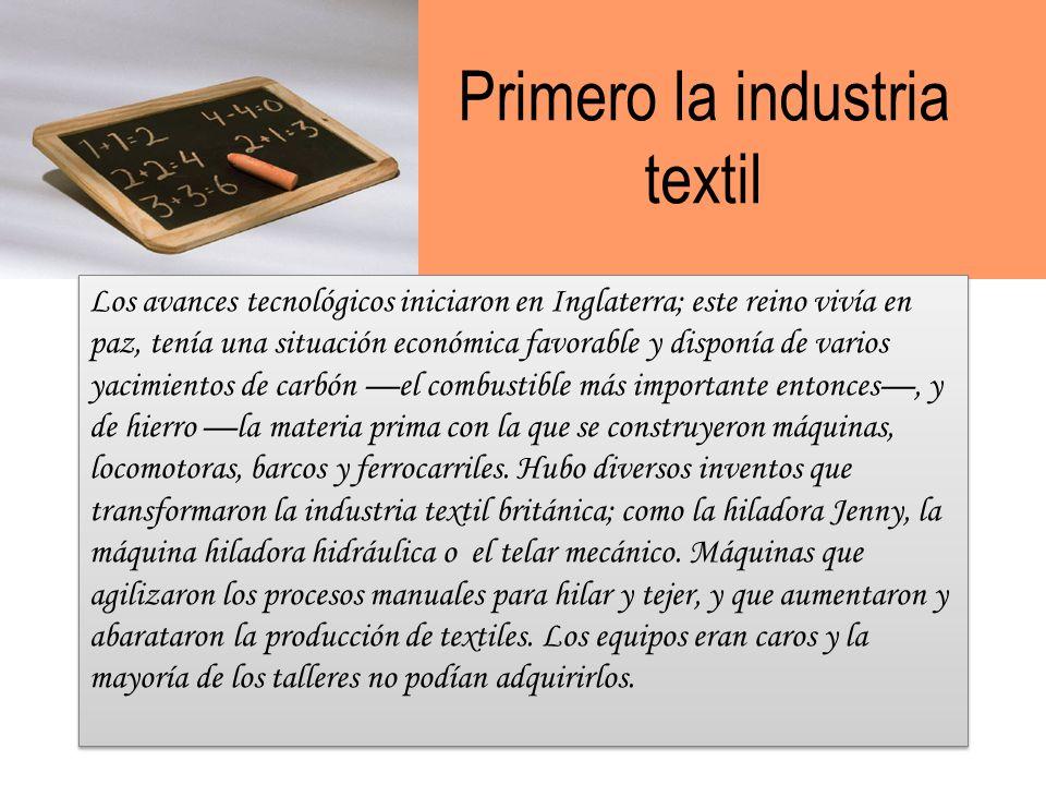 Primero la industria textil
