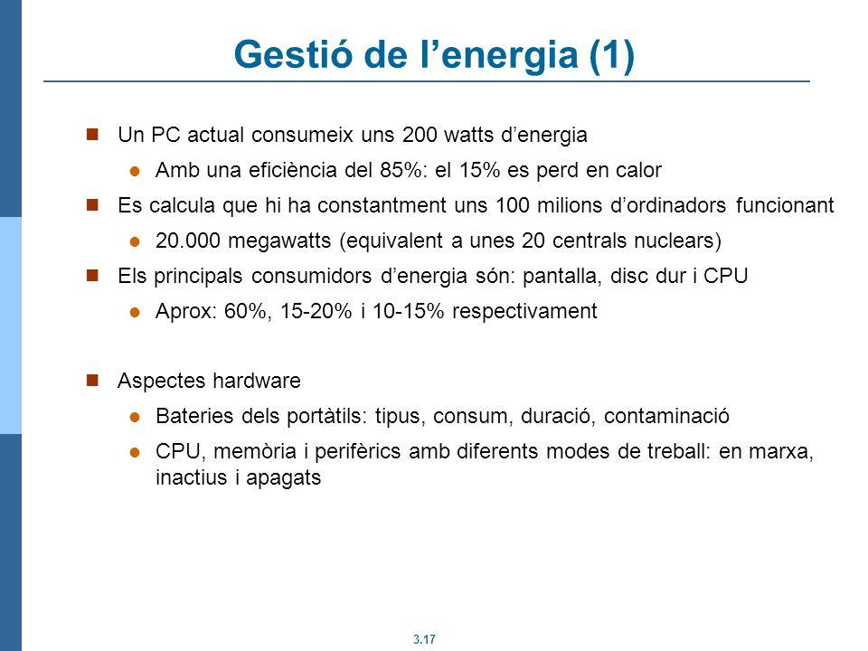 Gestió de l'energia (1) Un PC actual consumeix uns 200 watts d'energia