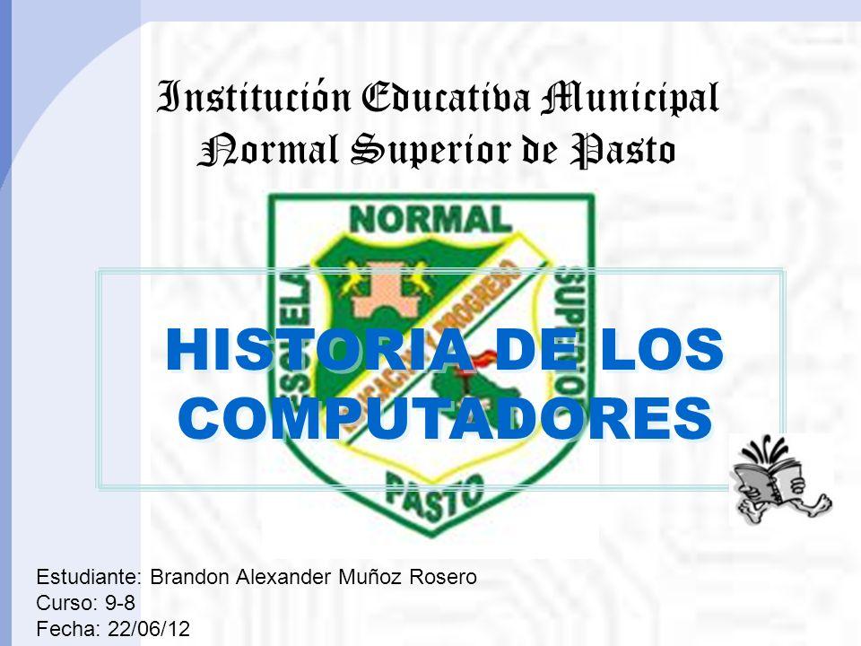 HISTORIA DE LOS COMPUTADORES Institución Educativa Municipal