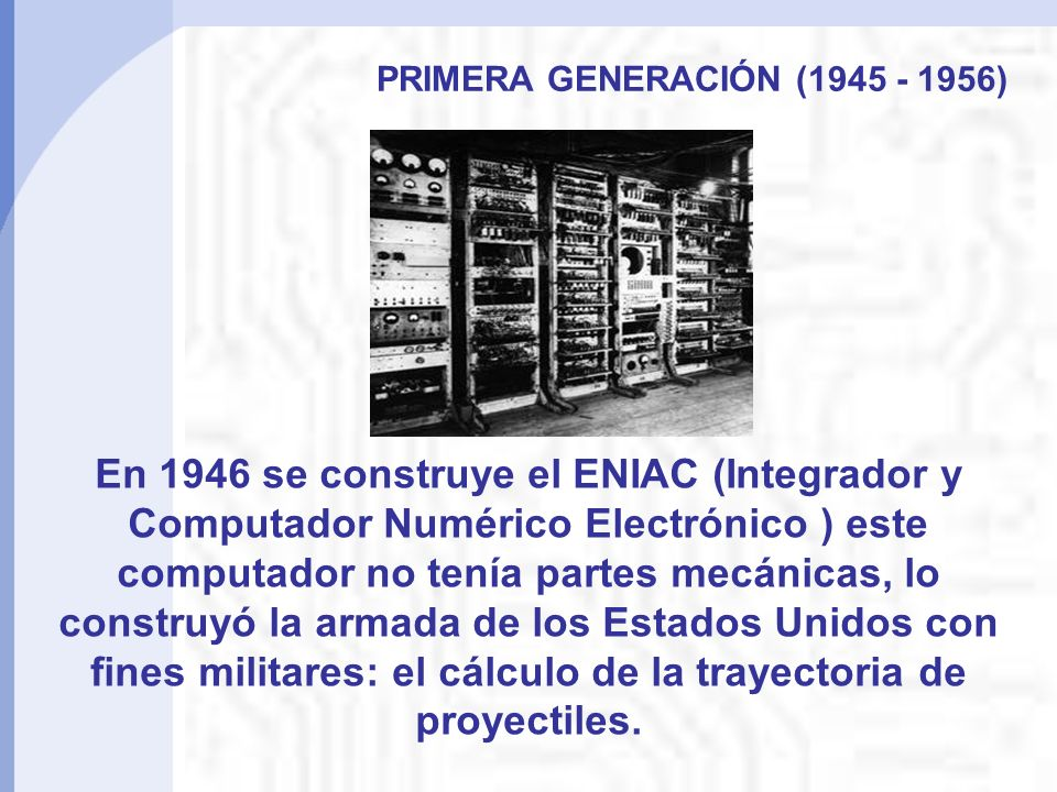PRIMERA GENERACIÓN (1945 - 1956)