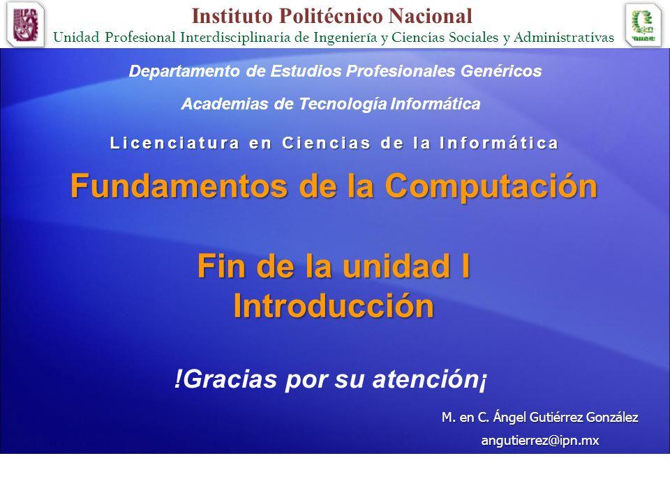 Fundamentos de la Computación Fin de la unidad I Introducción