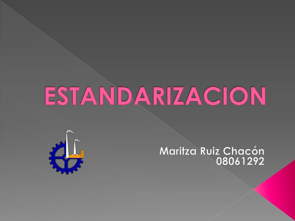 ESTANDARIZACION Maritza Ruiz Chacón 08061292