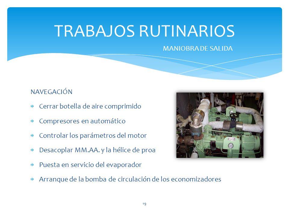 TRABAJOS RUTINARIOS MANIOBRA DE SALIDA NAVEGACIÓN