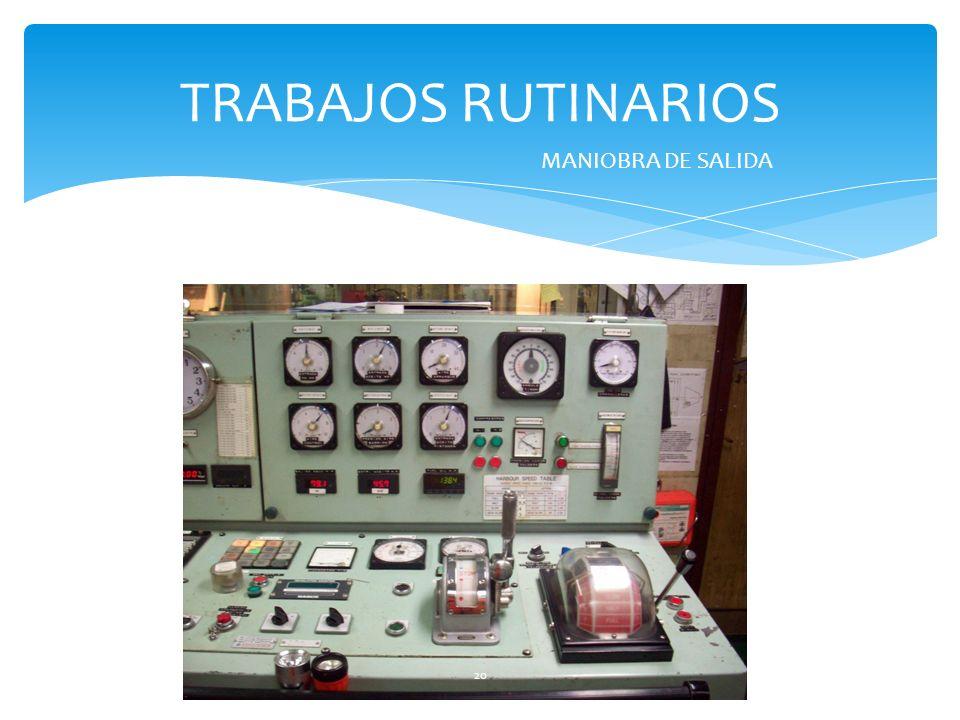 TRABAJOS RUTINARIOS MANIOBRA DE SALIDA