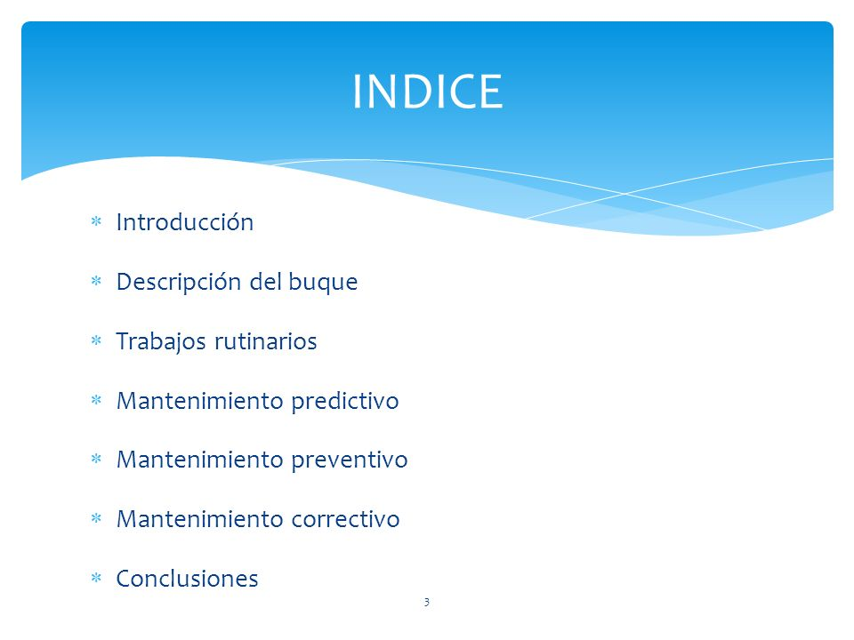 INDICE Introducción Descripción del buque Trabajos rutinarios