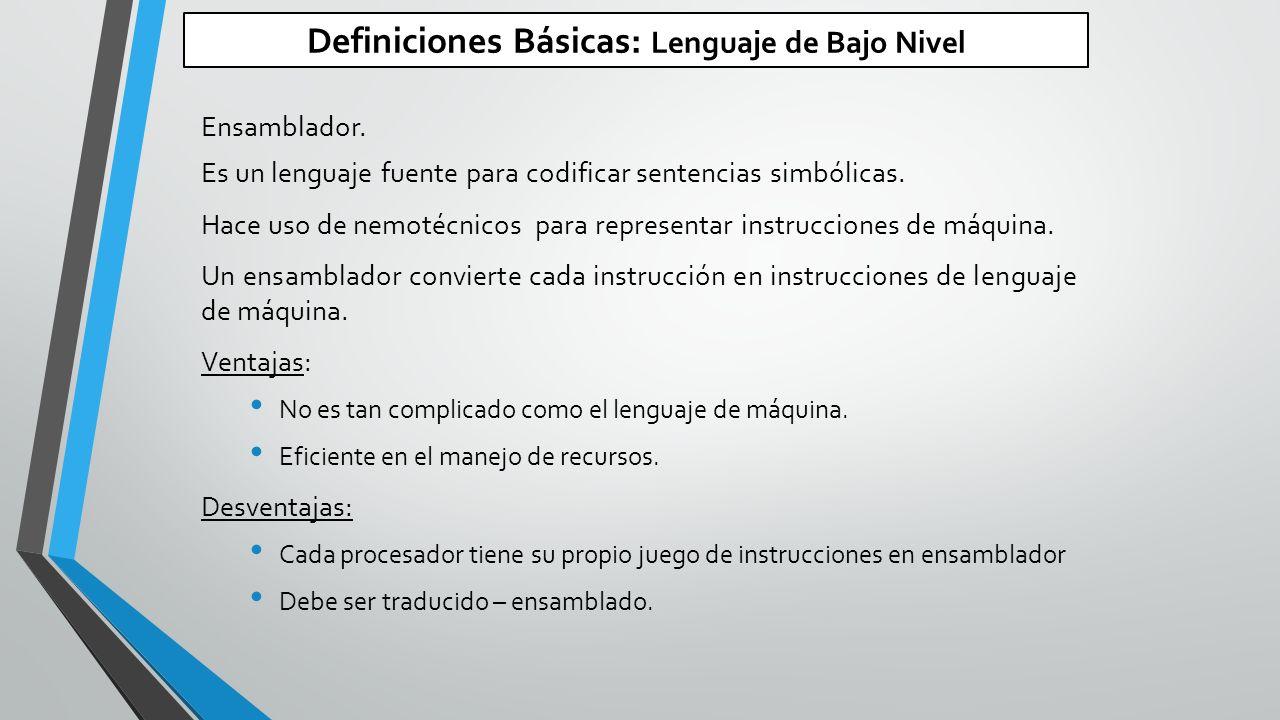 Definiciones Básicas: Lenguaje de Bajo Nivel