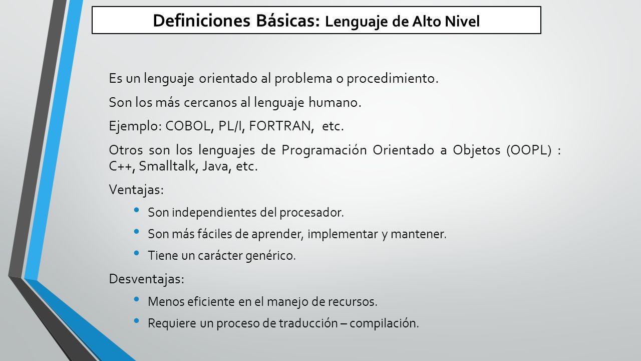Definiciones Básicas: Lenguaje de Alto Nivel