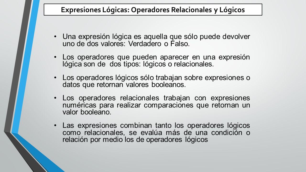 Expresiones Lógicas: Operadores Relacionales y Lógicos