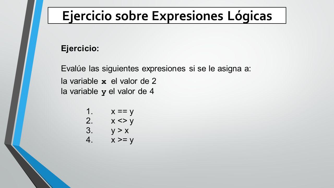 Ejercicio sobre Expresiones Lógicas