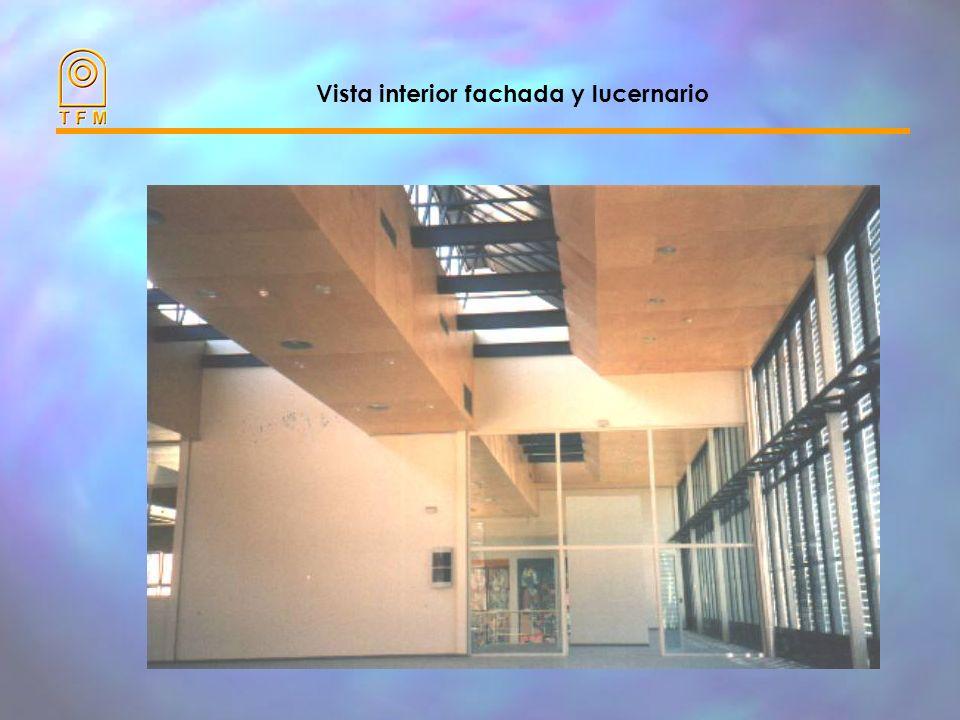 Vista interior fachada y lucernario