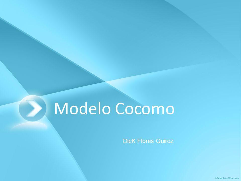 Modelo Cocomo DicK Flores Quiroz