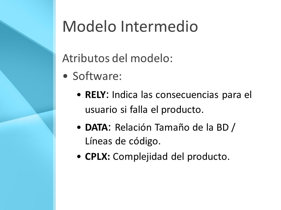 Modelo Intermedio Atributos del modelo: Software: