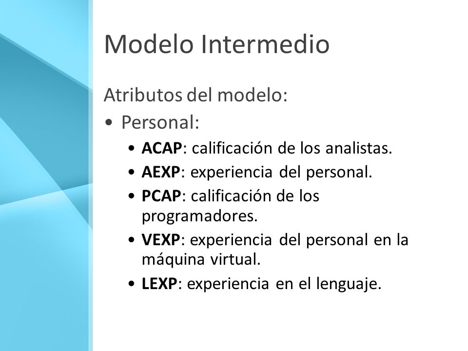 Modelo Intermedio Atributos del modelo: Personal:
