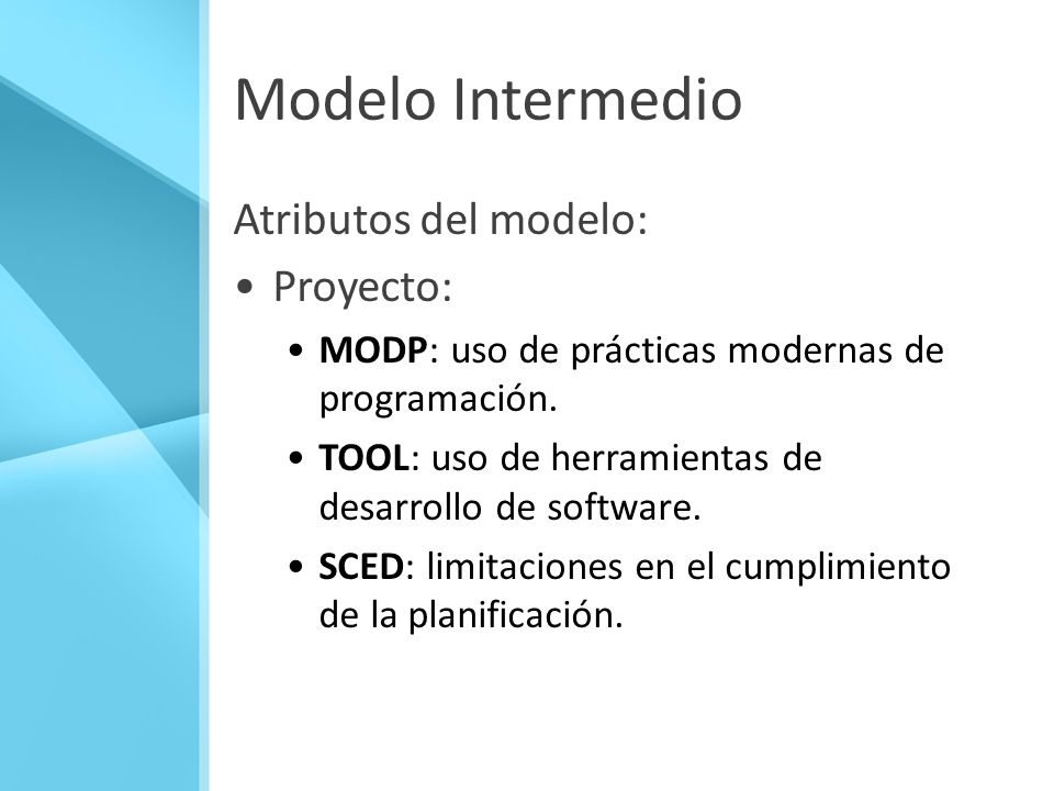 Modelo Intermedio Atributos del modelo: Proyecto: