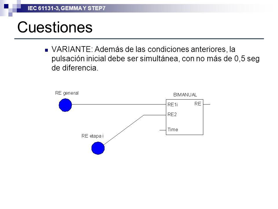 Cuestiones VARIANTE: Además de las condiciones anteriores, la pulsación inicial debe ser simultánea, con no más de 0,5 seg de diferencia.