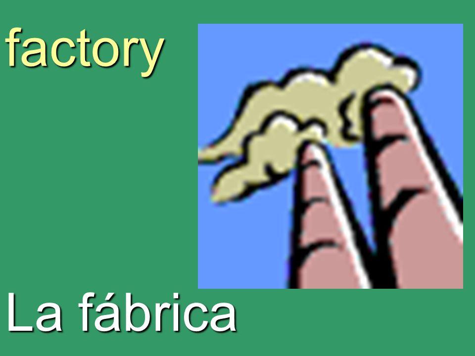 factory La fábrica