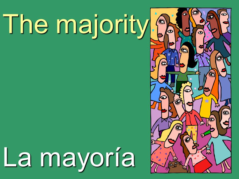 The majority La mayoría