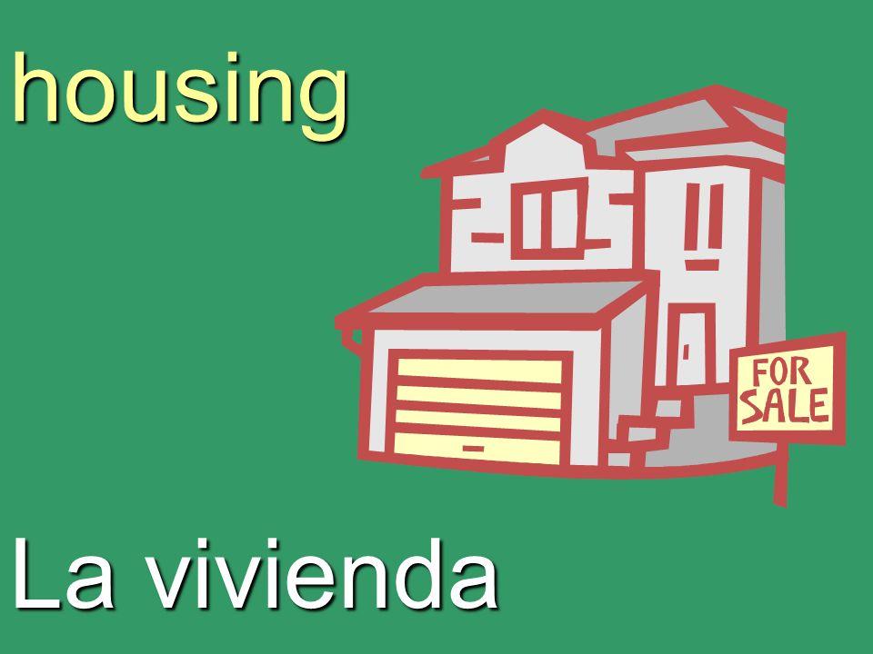 housing La vivienda
