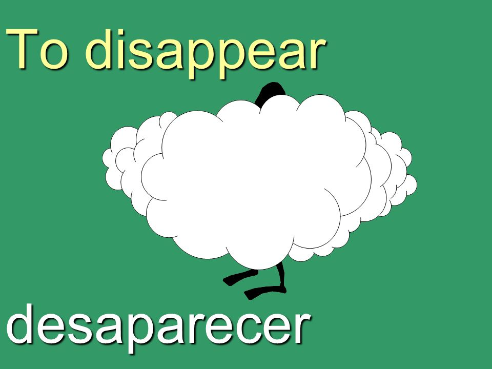 To disappear desaparecer