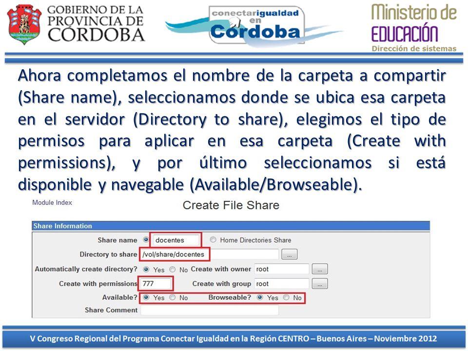 Ahora completamos el nombre de la carpeta a compartir (Share name), seleccionamos donde se ubica esa carpeta en el servidor (Directory to share), elegimos el tipo de permisos para aplicar en esa carpeta (Create with permissions), y por último seleccionamos si está disponible y navegable (Available/Browseable).