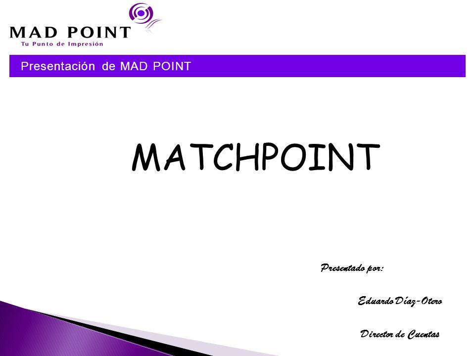 MATCHPOINT Presentación de MAD POINT Presentado por: